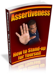 Assertiveness How To Stand-Up For Yourself