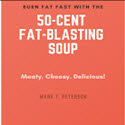 50 Cent Fat Blasting Soup - Lose Your Fat Deliciously